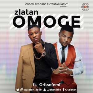 Zlatan Ibile - Omoge [ft. Oritsefemi]